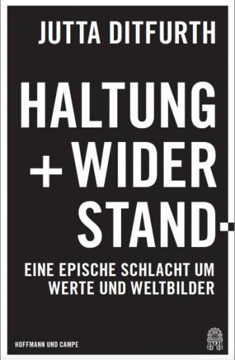 Haltung und Widerstand von Jutta Ditfurth