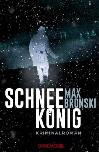 Schneekönig, Max Bronski Kriminalroman